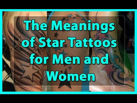 The Meanings Of Star Tattoos For Men And Women Youtube