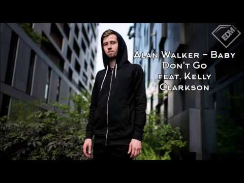 Alan Walker Baby Don't Go feat  Kelly Clarkson 1 Hour