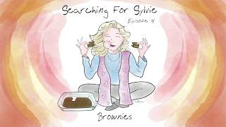 "Searching for Sylvie - Episode 4: ""Brownies"""