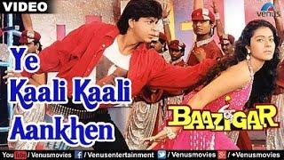 Ye Kaali Kaali Aankhen Full Video Song | Baazigar | Shahrukh Khan, Kajol | Kumar Sanu