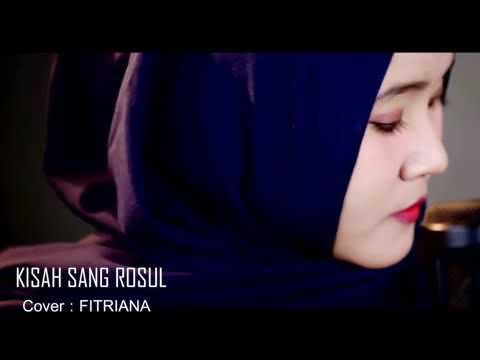 KISAH SANG ROSUL (COVER FITRIANA) ADEM BANGET SUARANYA 😍