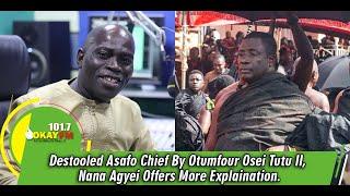Destooled Asafo Chief By Otumfour Osei Tutu II, Nana Agyei Offers More Explaination.