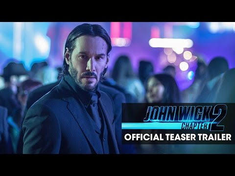 John Wick: Chapter 2 (2017 Movie) Official Teaser Trailer – 'Good To See You Again' – Keanu Reeves