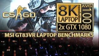 CSGO - MSI GT83VR laptop 8K (Counter-Strike Global Offensive gaming laptop)