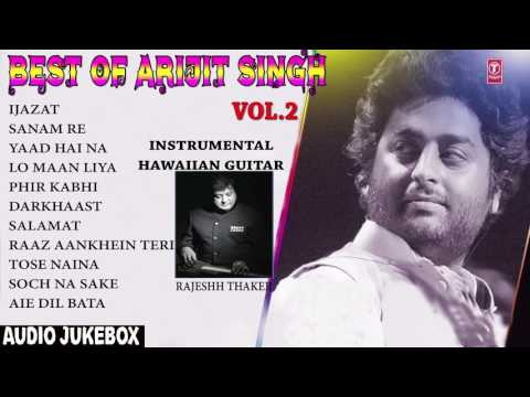 Best Of Arijit Singh Vol 2  Hawaiian Guitar  Instrumental Audio Jukebox  Rajeshh Thaker