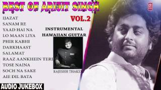 Best Of Arijit Singh Vol 2 - Hawaiian Guitar Instrumental (Audio Jukebox) || RAJESHH THAKER ||