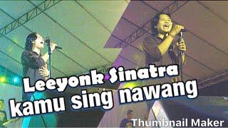 Leeyonk Sinatra - Kamu Sing Nawang | Live konser Singaraja