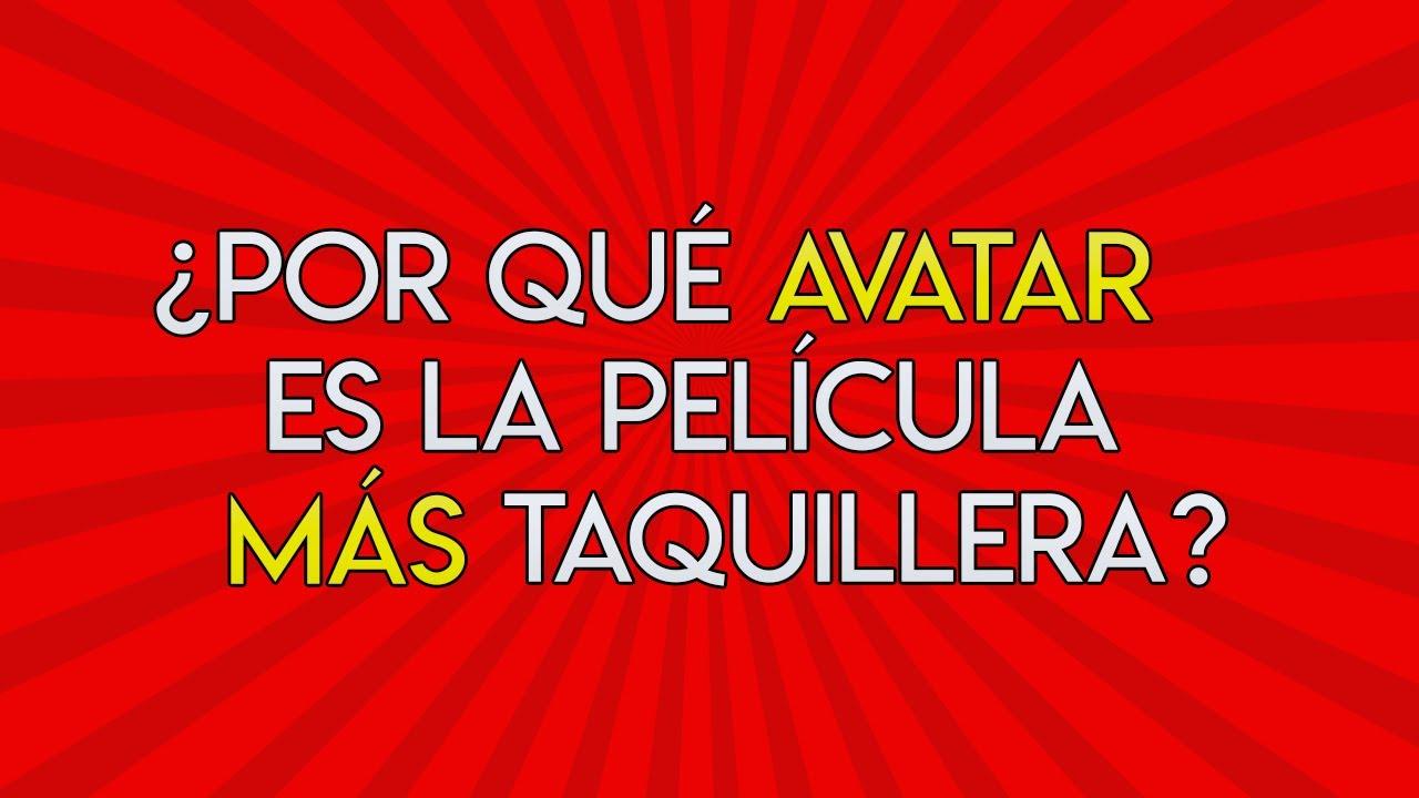 Ver 55.- ¿Por qué Avatar es la película más taquillera de la historia? en Español