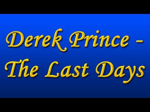 Derek Prince - The Last Days (with Chinese Subs)