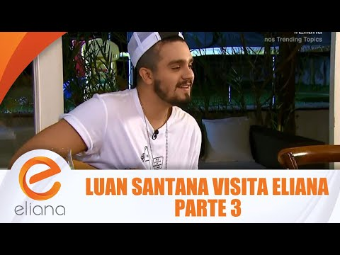 Luan Santana visita Eliana - Parte 3 | Programa Eliana  (20/05/18)