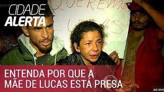 Caso Lucas: mãe do rapaz tem a identidade descoberta e é presa
