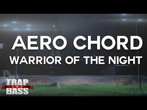 Aero Chord - Warrior of the Night
