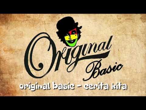 Original Basic - Cerita Kita (official vidio lirik)