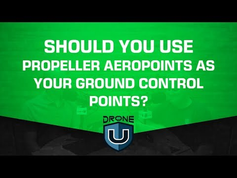 Should You Use Propeller Aeropoints as Your Ground Control Points?
