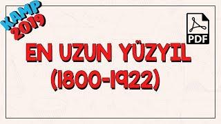 En Uzun Yüzyıl (1800 - 1922)  Kamp2019