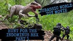 JURASSIC WORLD TOY MOVIE : HUNT FOR THE INDOMINUS REX PART 1
