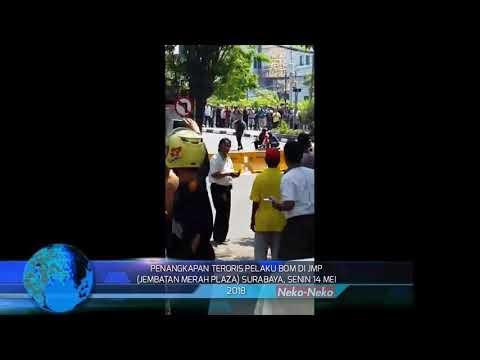 PENANGKAPAN TERORIS PELAKU BOM DI JMP (JEMBATAN MERAH PLAZA) SURABAYA, SENIN 14 MEI 2018