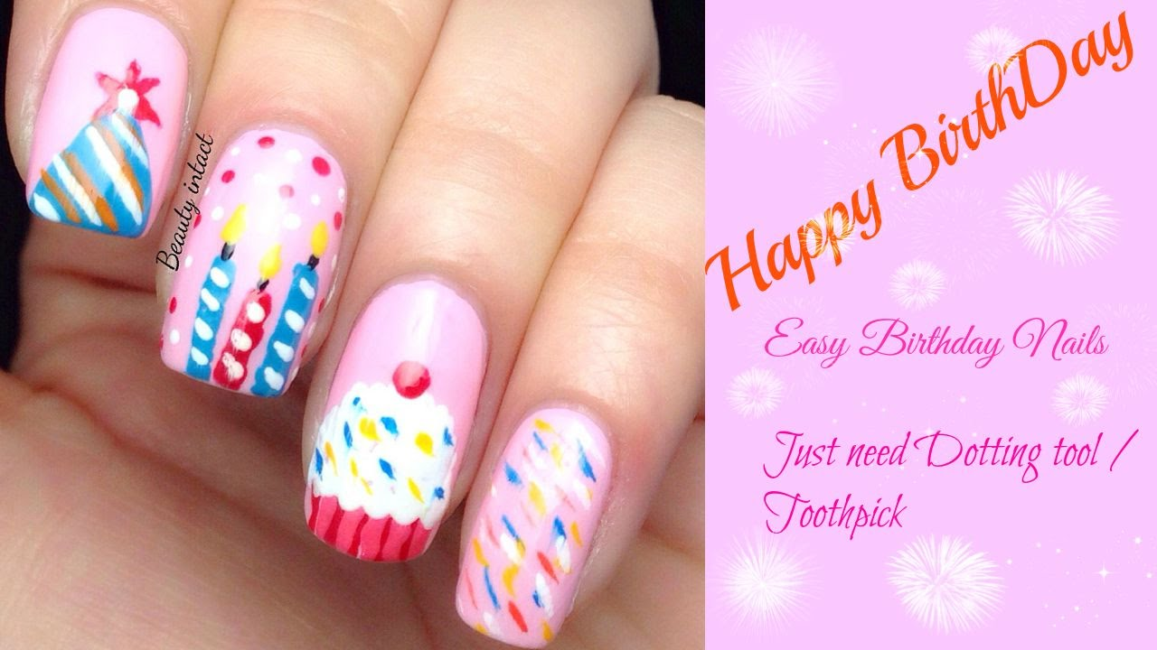 Diy Easy Birthday Nail Art Beauty Intact Youtube