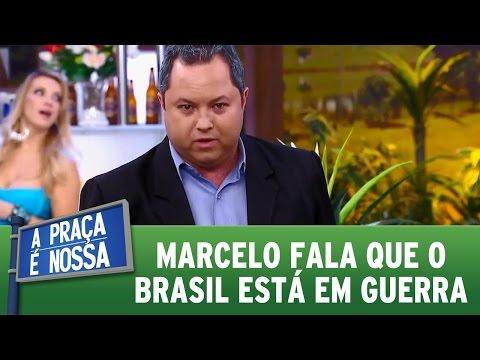 A Praça é Nossa (20/10/16) - Marcelo fala que o Brasil está em Guerra