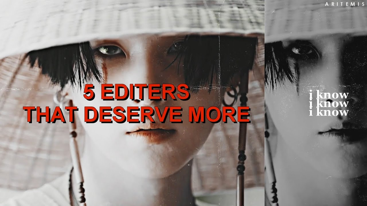 5 UNDERRATED EDITERS YOU MUST FOLLOW