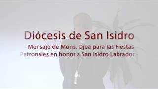 MENSAJE DE MONSEÑOR OJEA PARA LAS FIESTAS PATRONALES EN HONOR A SAN ISIDRO LABRADOR