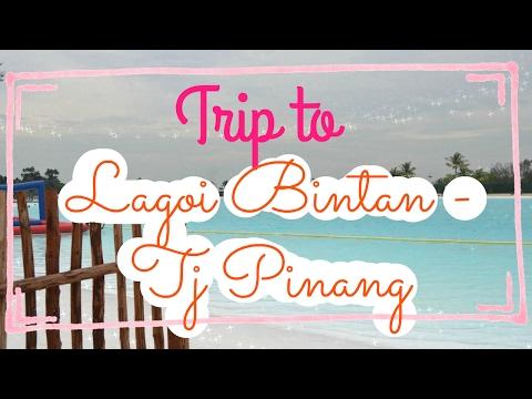 Trip to Lagoi Bintan-Tanjung pinang