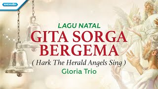 Download lagu Gita Sorga Bergema (Hark The Herald Angels Sing) - Lagu Natal - Gloria Trio (with lyric)