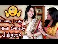 महिलाओ की कॉमेडी | Funny Lady | Hindi Jokes Compilation | Comedy Videos 2019