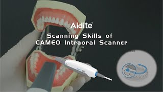 Scanning Skills of CAMEO Intraoral Scanner