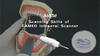 Scanning Skills of CAMEO Intraoral Scanner