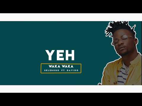 Waka Waka Selebobo Ft Davido (Lyric Video)