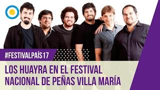 Festival País 17 - Los Huayra en el Festival Nacional de Peñas Villa María