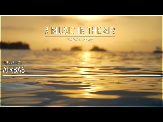 PodcastShow | Music in the Air VHE533-72 - w/ Airbas