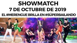 Showmatch - Programa 07/10/19 | ¡El #Merengue brilla en la pista de #SúperBailando!