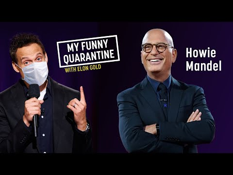 Howie Mandel Interview On My Funny Quarantine With Elon Gold