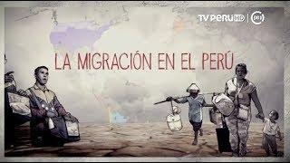 Sucedió en el Perú (TV Perú) - La migración en el Perú - 08/10/2018