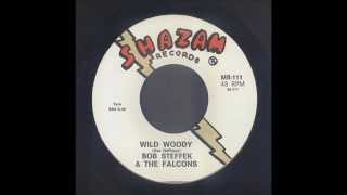 Bob Steffek - Wild Woody - Rockabilly 45