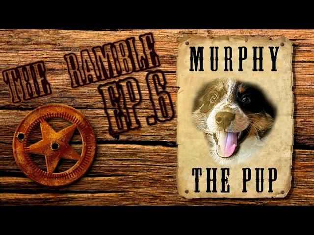 Episode 6 - Murphy the Pup