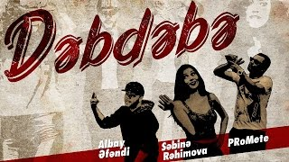 #Debdebe — PRoMete ft. Sabina Rahimova & Albay Efendi