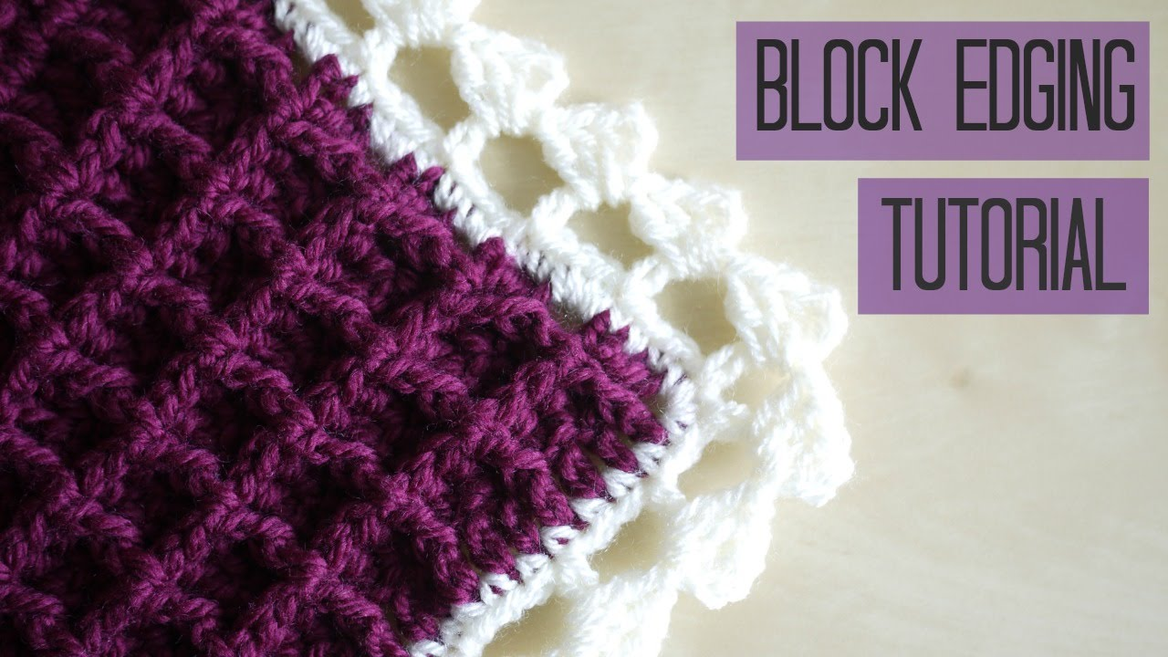 Crochet Block Edging Tutorial Bella Coco Youtube