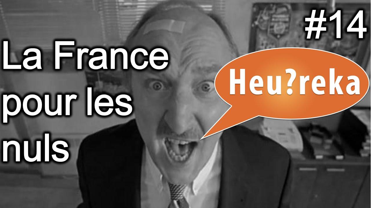 La France pour les nuls - Heu?reka #14