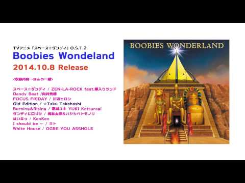 2014.10.8 Release 『TVアニメ「スペース☆ダンディ」O.S.T.2 Boobies Wonderland』より.