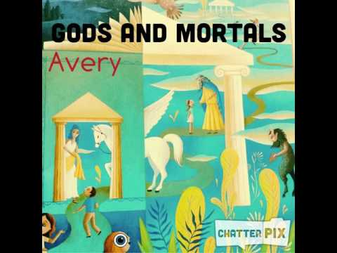 Gods and Mortals by Avery