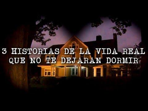 3 HISTORIAS DE LA VIDA REAL QUE NO TE DEJARAN DORMIR