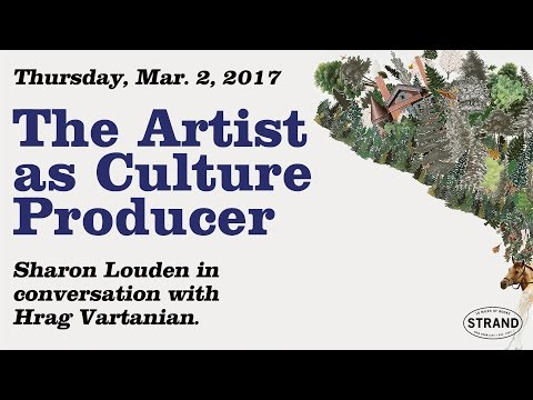 Sharon Louden | The Artist as Culture Producer