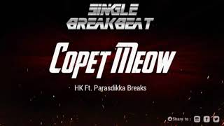 HK Ft. Parasdikka Breaks - Copet Meow Single Breakbeat
