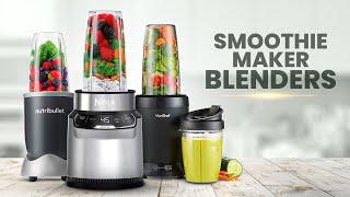 Top 5 Best Smoothie Maker Blenders