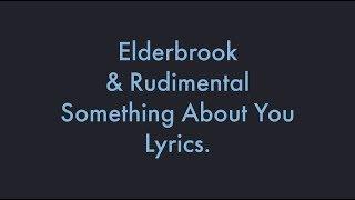 Elderbrook & Rudimental - Something About You Lyrics / Lyric Video [English]