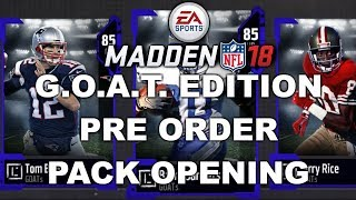 MUT 18 G.OA.T. EDITION PREORDER BONUS PACK OPENING | MADDEN 18