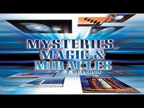 Mysteries, Magic and Miracles:  Episode 1  FREE MOVIE